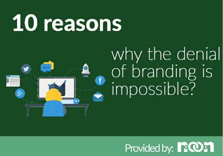 10 Reasons Why the Denial of Branding Is Impossible?