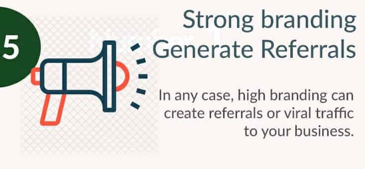 Strong branding Generate Referrals